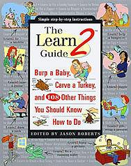 The Learn2 Guide (Villard/Random House, 1998)